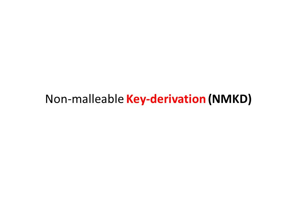 Non-malleable Key-derivation (NMKD)