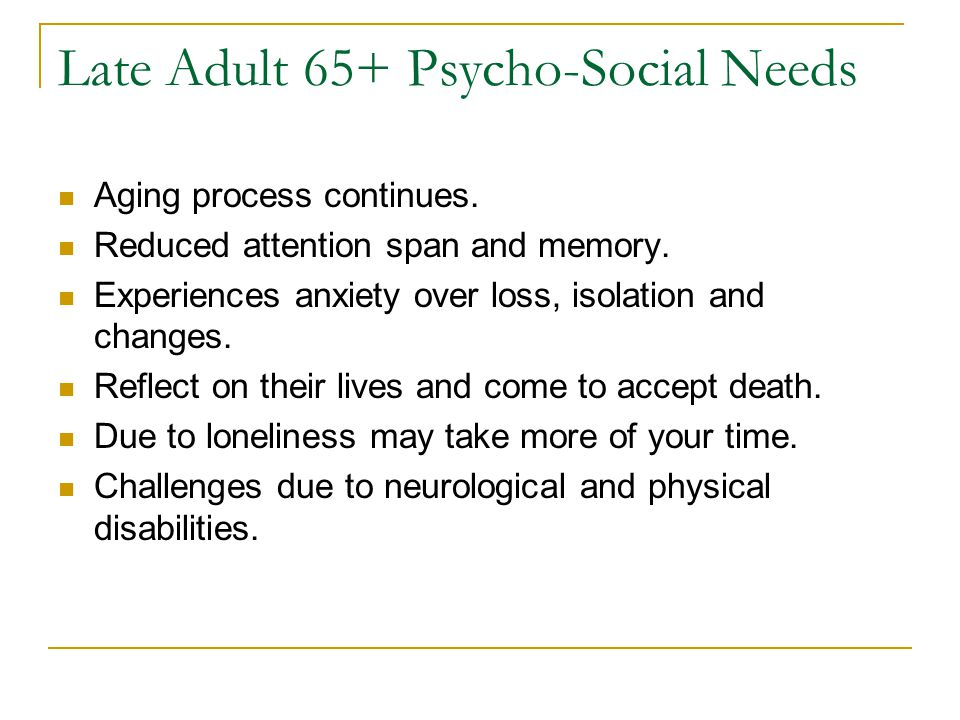 Late Adult 65+ Psycho-Social Needs