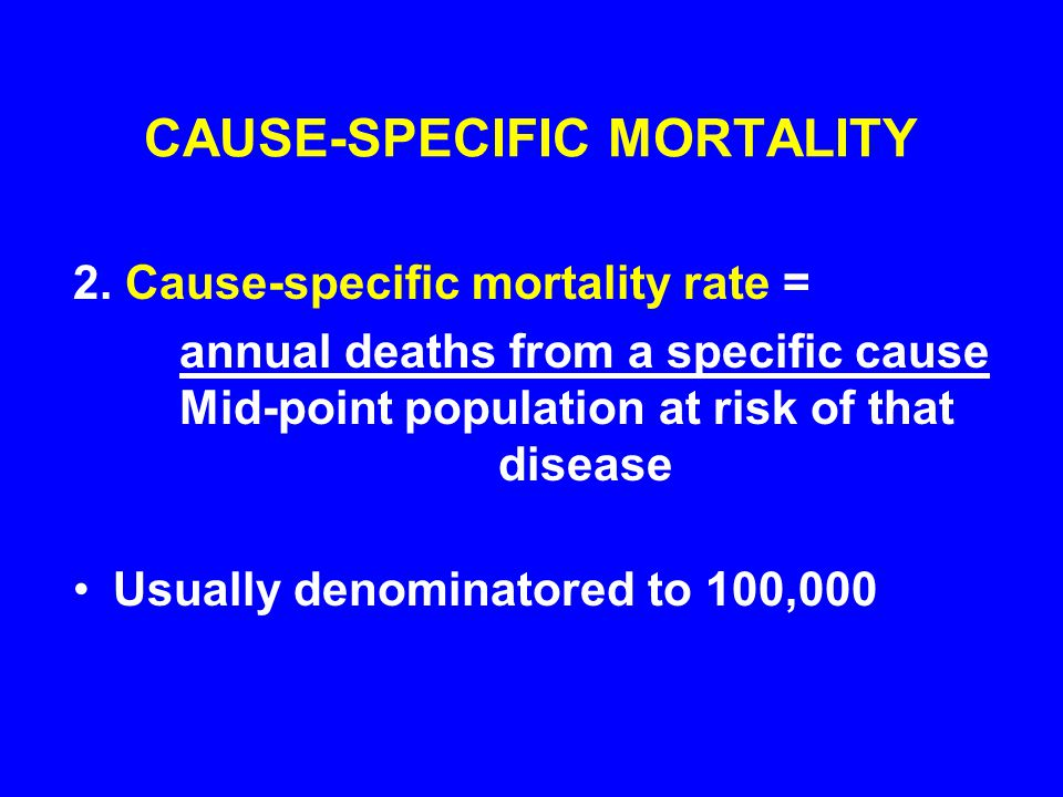 CAUSE-SPECIFIC MORTALITY