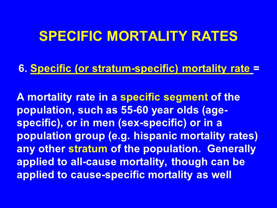 SPECIFIC MORTALITY RATES