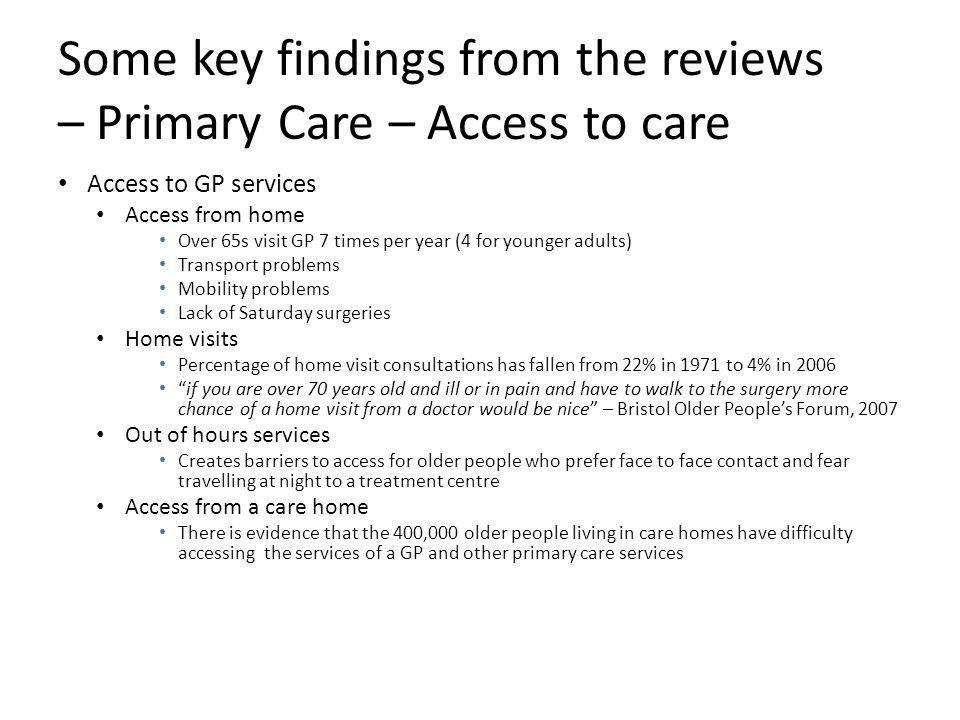 Some key findings from the reviews – Primary Care – Access to care
