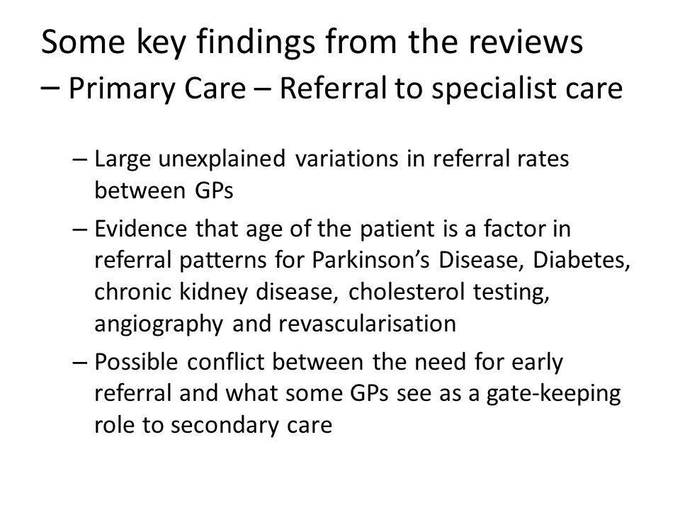 Some key findings from the reviews – Primary Care – Referral to specialist care