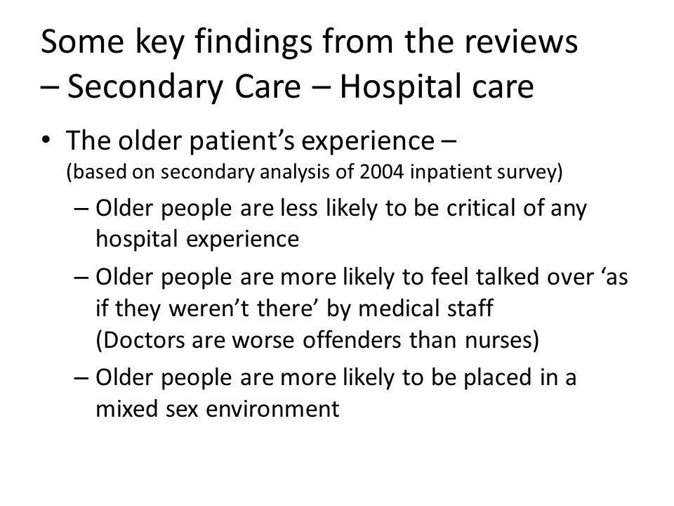 Some key findings from the reviews – Secondary Care – Hospital care