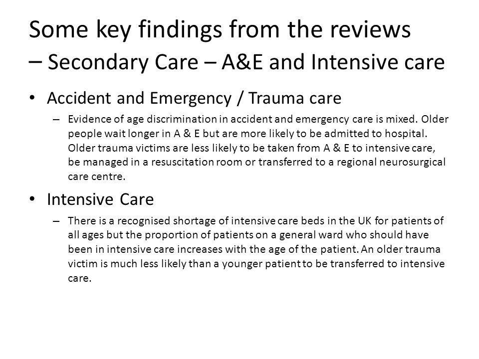 Some key findings from the reviews – Secondary Care – A&E and Intensive care