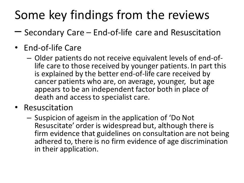 Some key findings from the reviews – Secondary Care – End-of-life care and Resuscitation