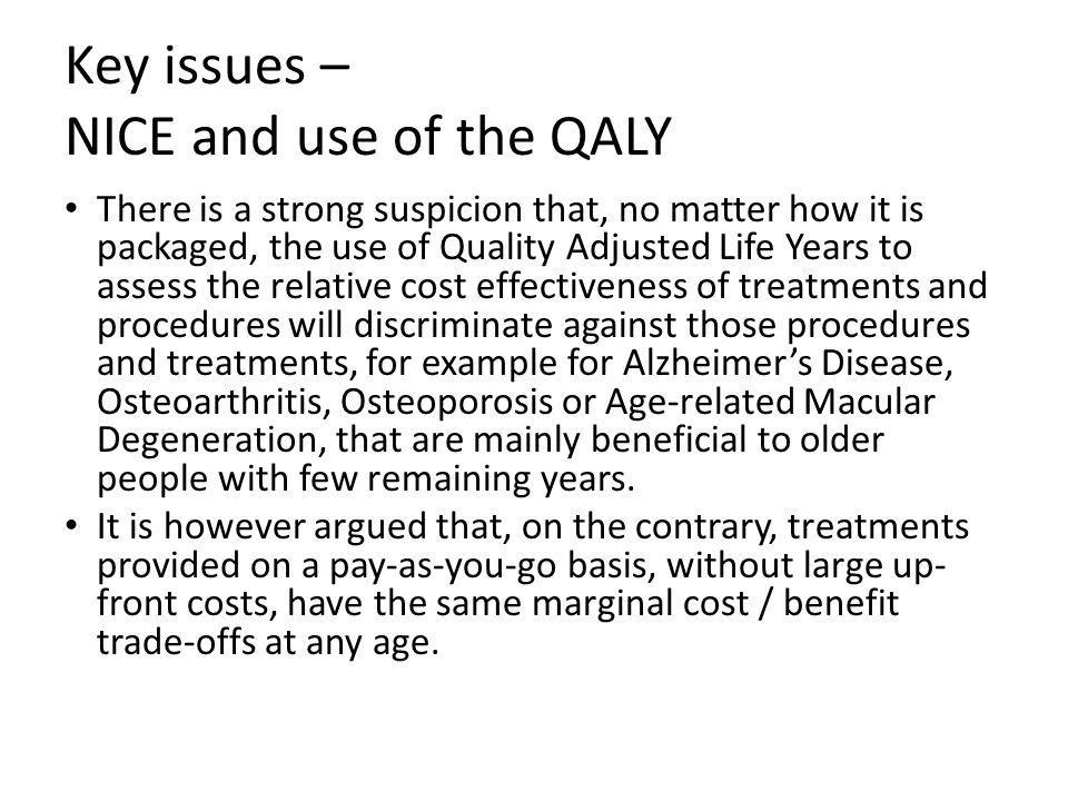 Key issues – NICE and use of the QALY