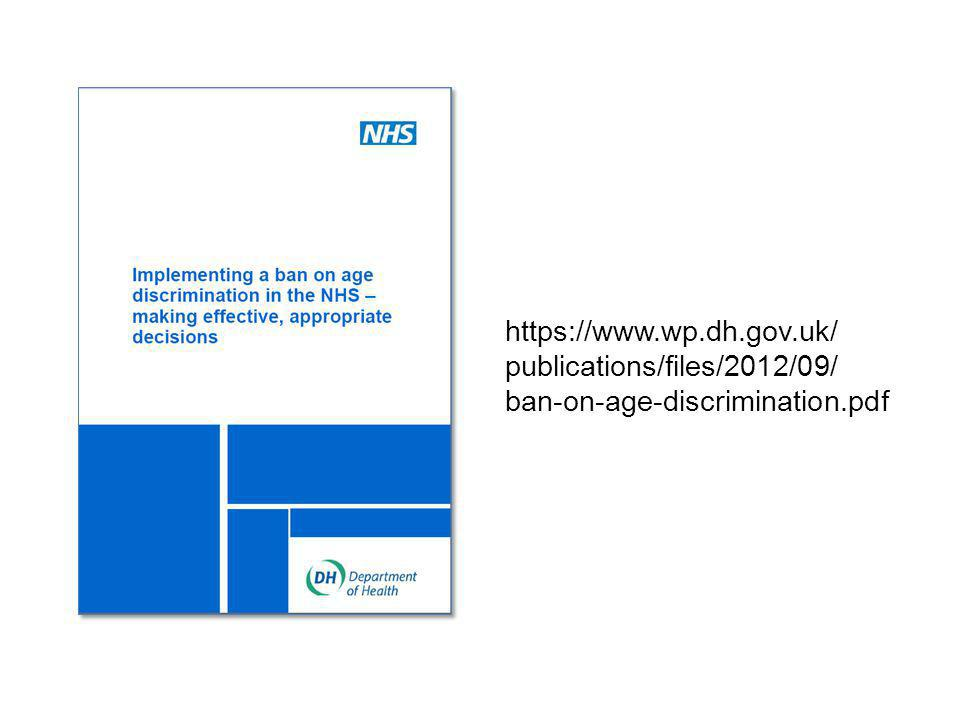 https://www.wp.dh.gov.uk/ publications/files/2012/09/ ban-on-age-discrimination.pdf