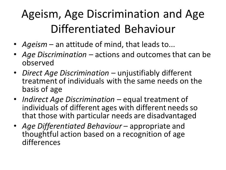 Ageism, Age Discrimination and Age Differentiated Behaviour
