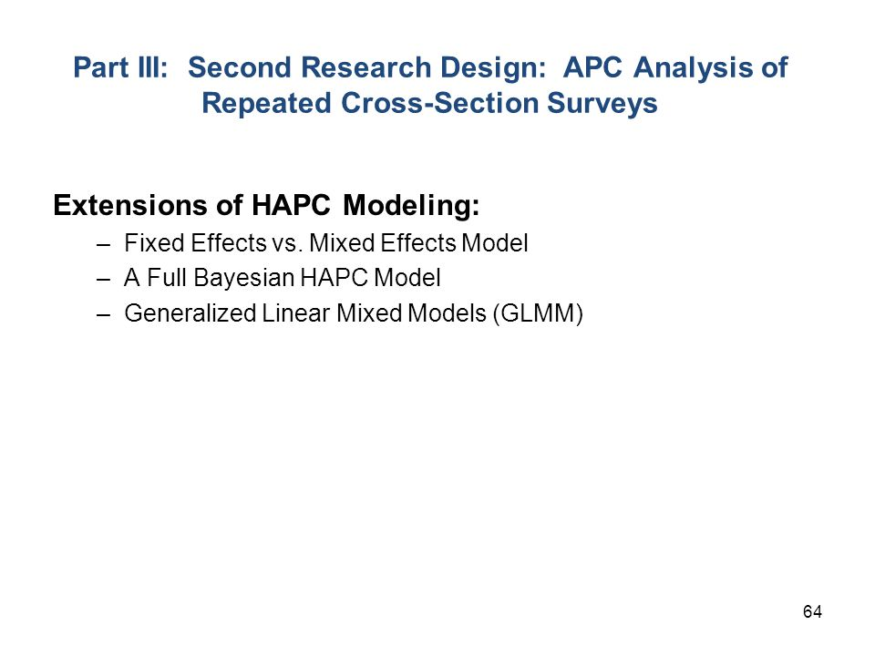 Extensions of HAPC Modeling: