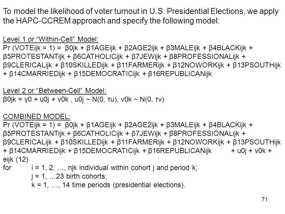To model the likelihood of voter turnout in U. S