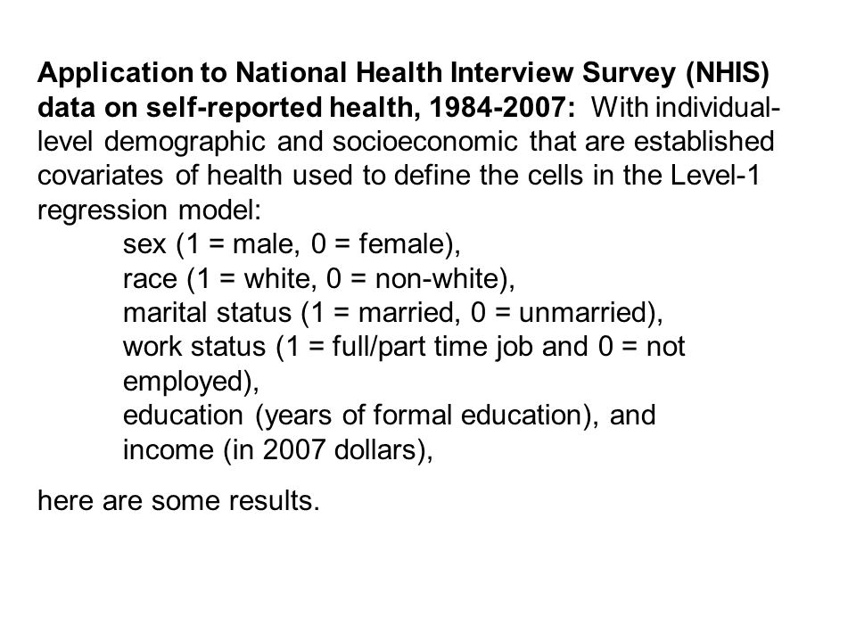 Application to National Health Interview Survey (NHIS) data on self-reported health, 1984-2007: With individual-level demographic and socioeconomic that are established covariates of health used to define the cells in the Level-1 regression model:
