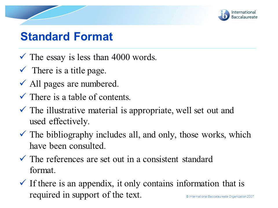 Standard Format The essay is less than 4000 words.