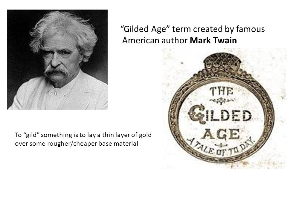Gilded Age term created by famous American author Mark Twain