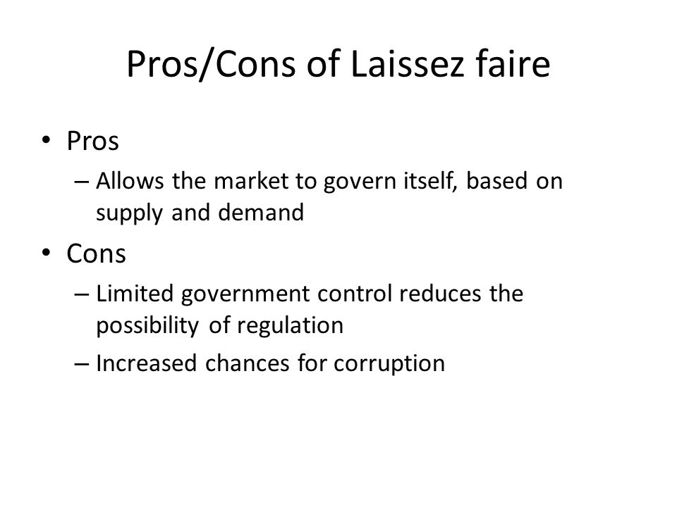 Pros/Cons of Laissez faire
