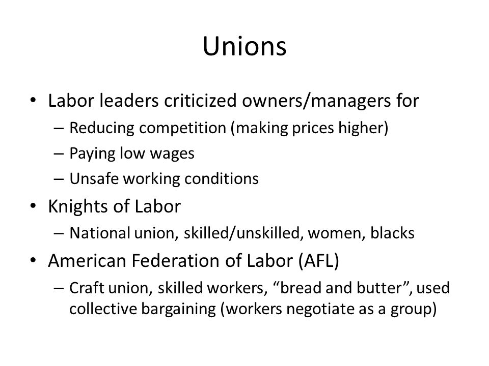 Unions Labor leaders criticized owners/managers for Knights of Labor