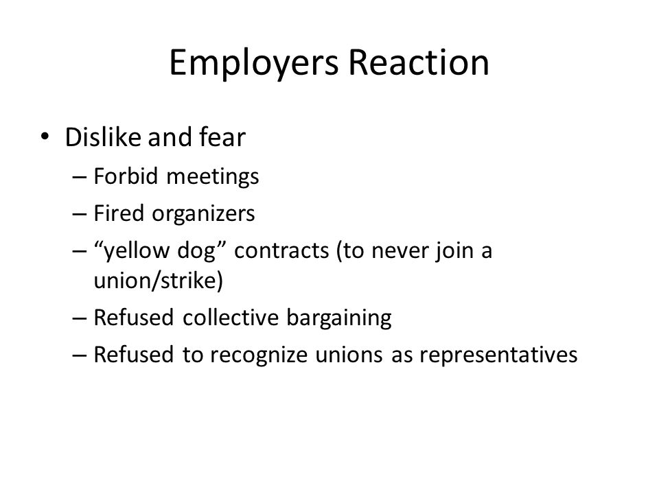 Employers Reaction Dislike and fear Forbid meetings Fired organizers
