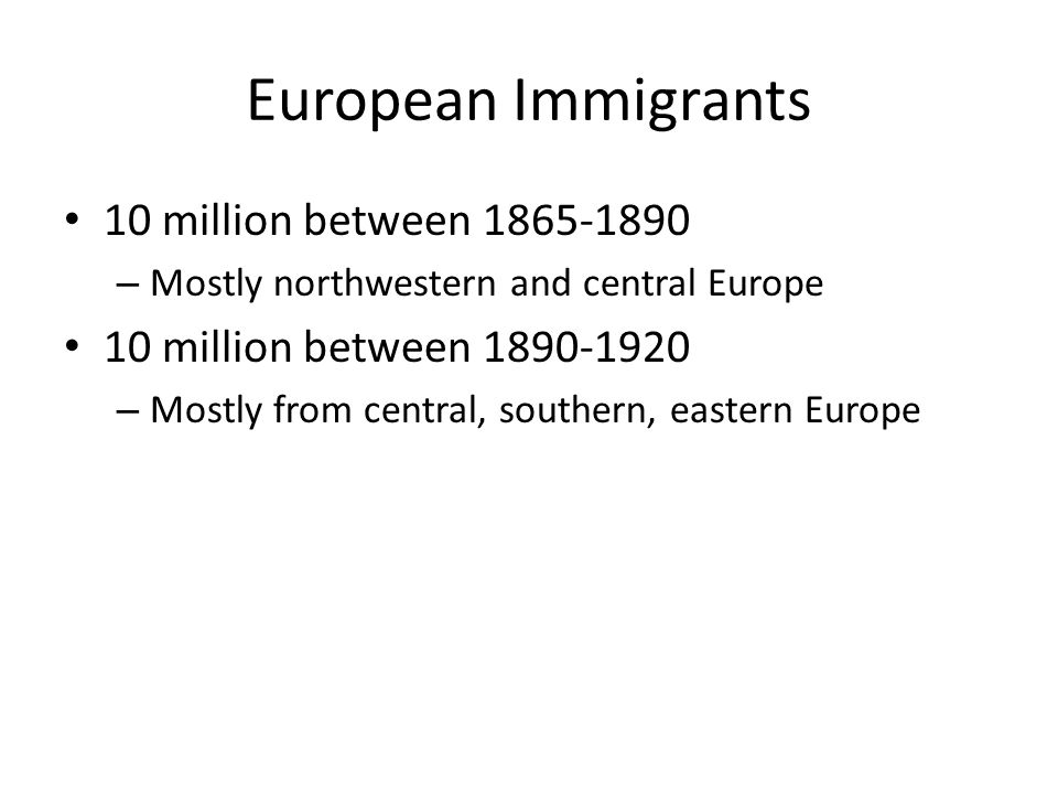 European Immigrants 10 million between