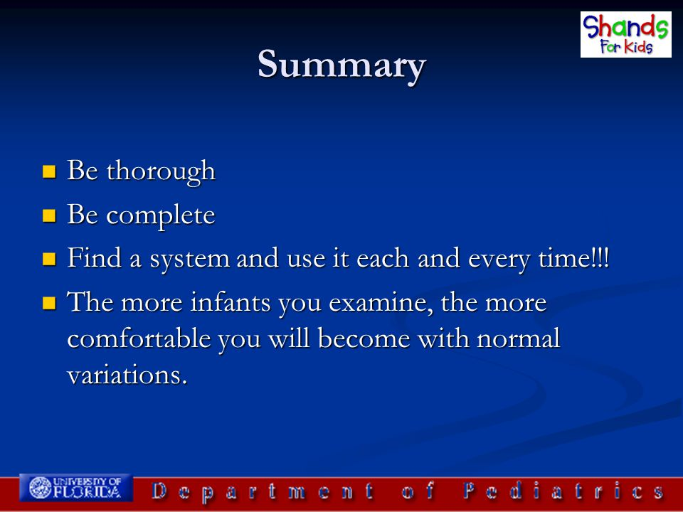 Summary Be thorough Be complete