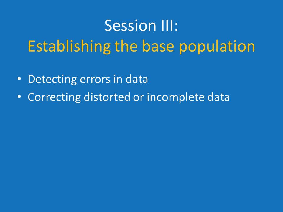 Session III: Establishing the base population