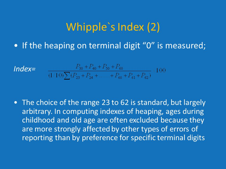 Whipple`s Index (2) If the heaping on terminal digit 0 is measured;