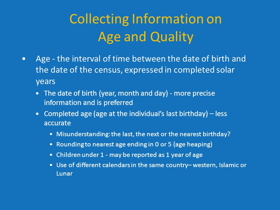 Collecting Information on Age and Quality