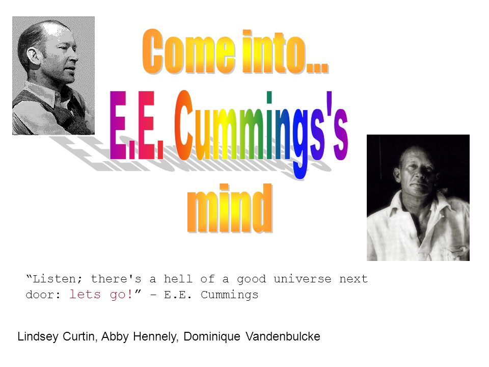 Come into... E.E. Cummings s mind