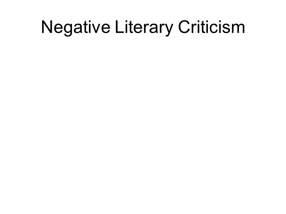 Negative Literary Criticism