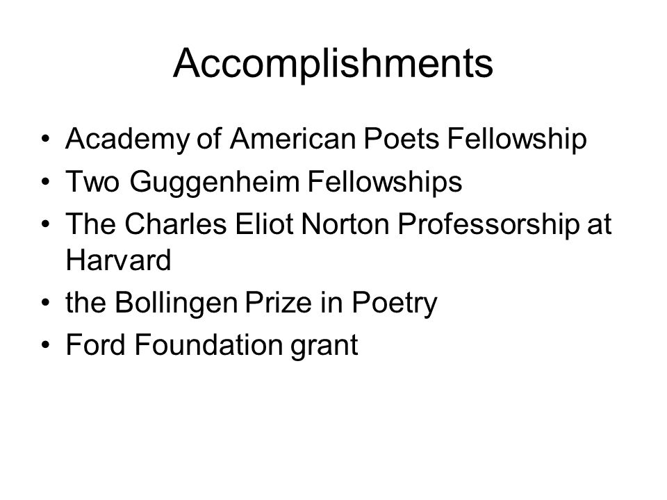 Accomplishments Academy of American Poets Fellowship