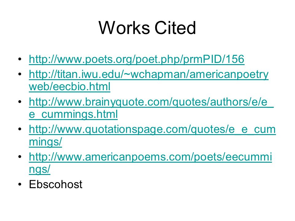 Works Cited http://www.poets.org/poet.php/prmPID/156