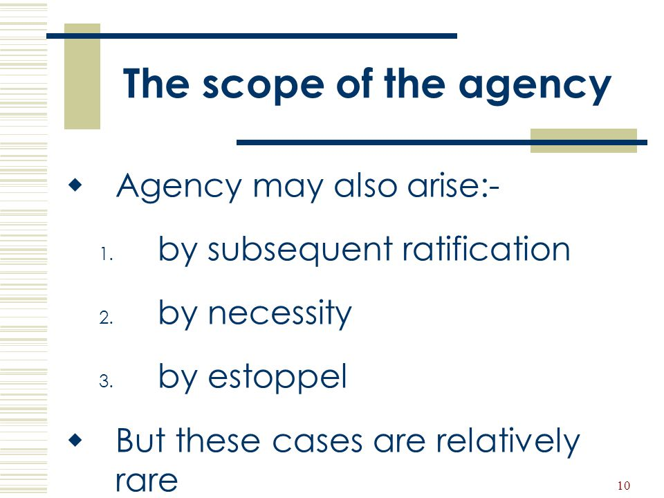 The scope of the agency Agency may also arise:-