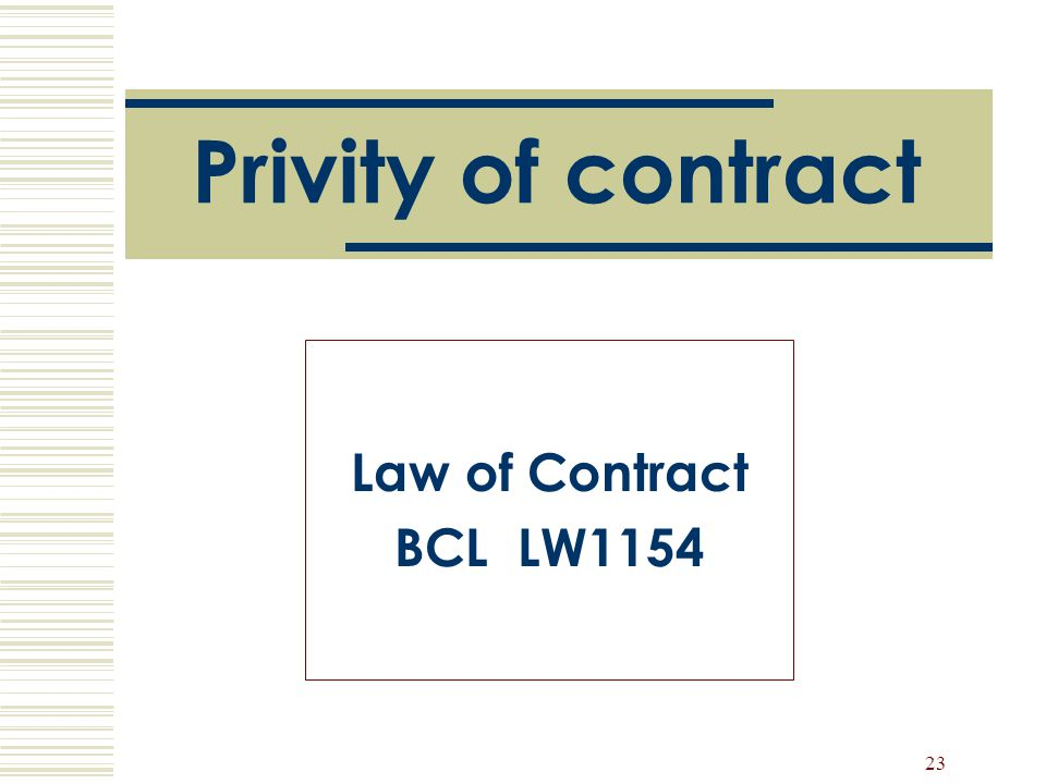 Privity of contract Law of Contract BCL LW1154