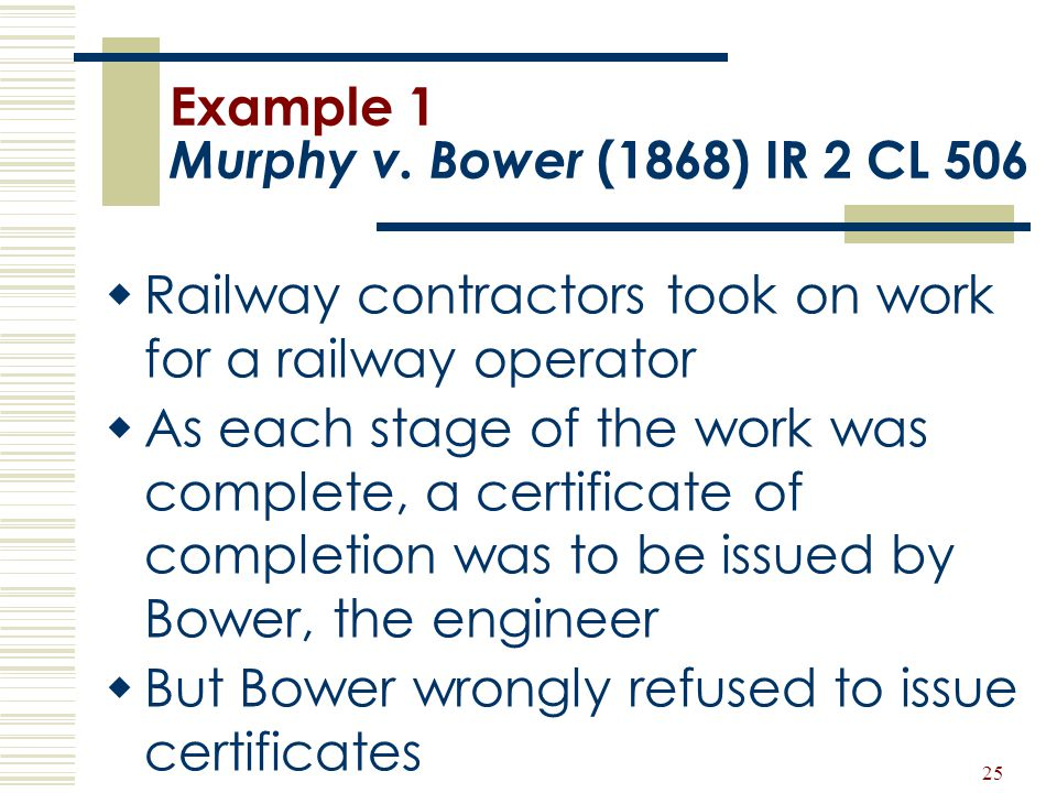 Example 1 Murphy v. Bower (1868) IR 2 CL 506