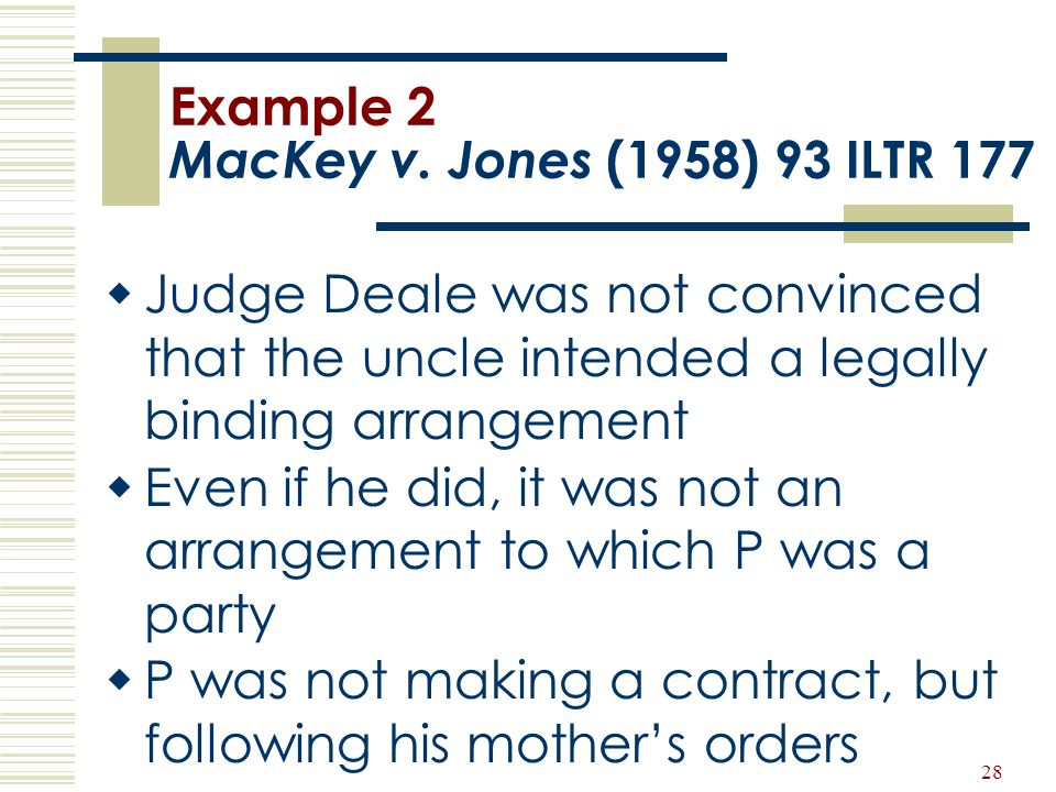 Example 2 MacKey v. Jones (1958) 93 ILTR 177