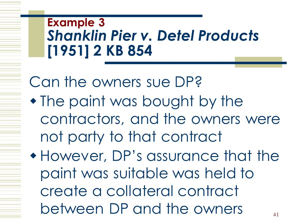Example 3 Shanklin Pier v. Detel Products [1951] 2 KB 854