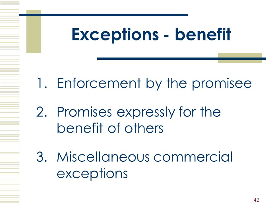 Exceptions - benefit Enforcement by the promisee