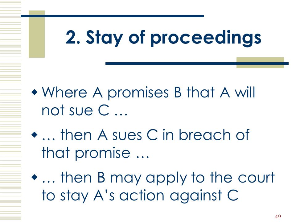 2. Stay of proceedings Where A promises B that A will not sue C …