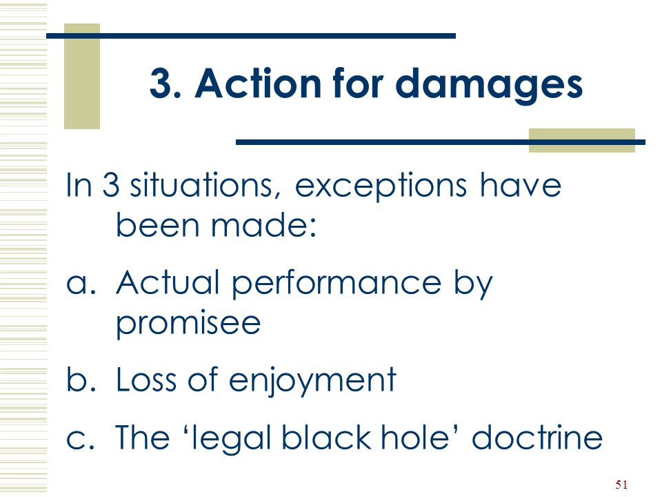 3. Action for damages In 3 situations, exceptions have been made: