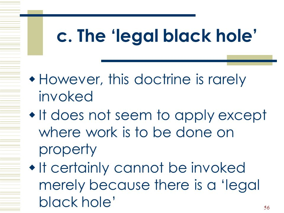 c. The 'legal black hole'