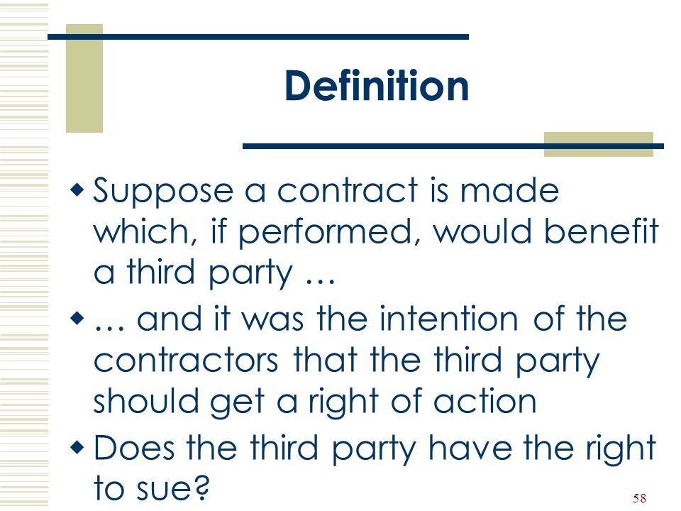 Definition Suppose a contract is made which, if performed, would benefit a third party …
