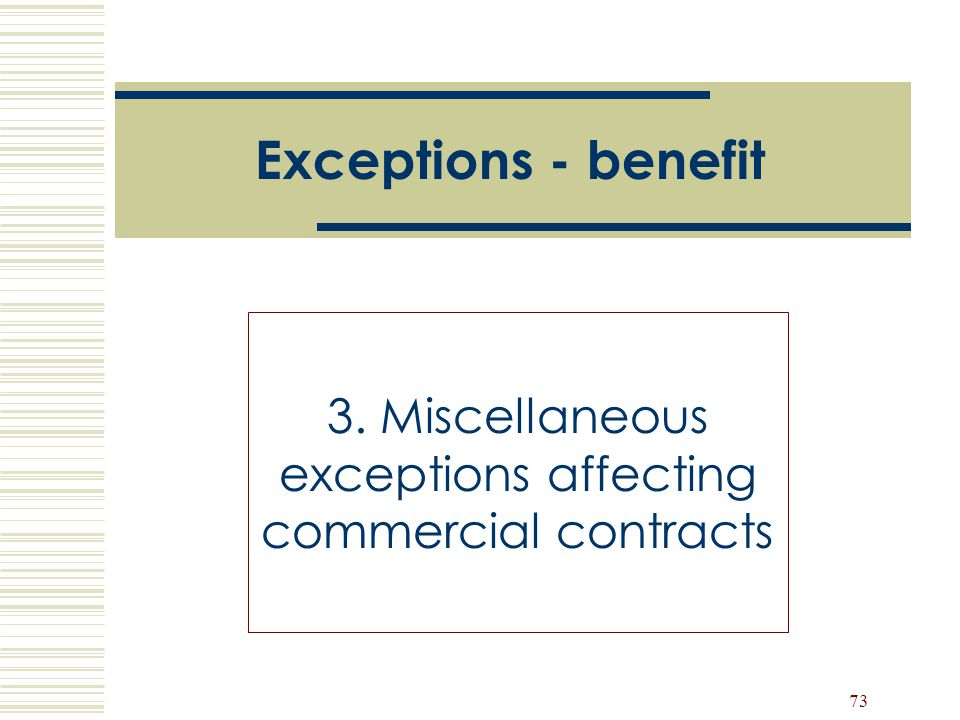 3. Miscellaneous exceptions affecting commercial contracts