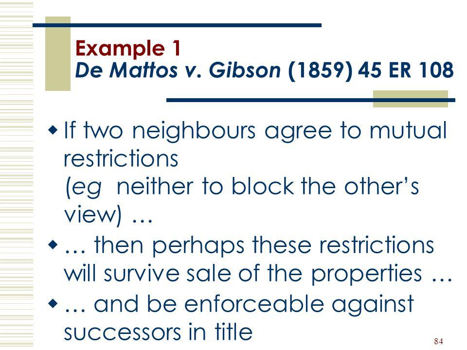Example 1 De Mattos v. Gibson (1859) 45 ER 108