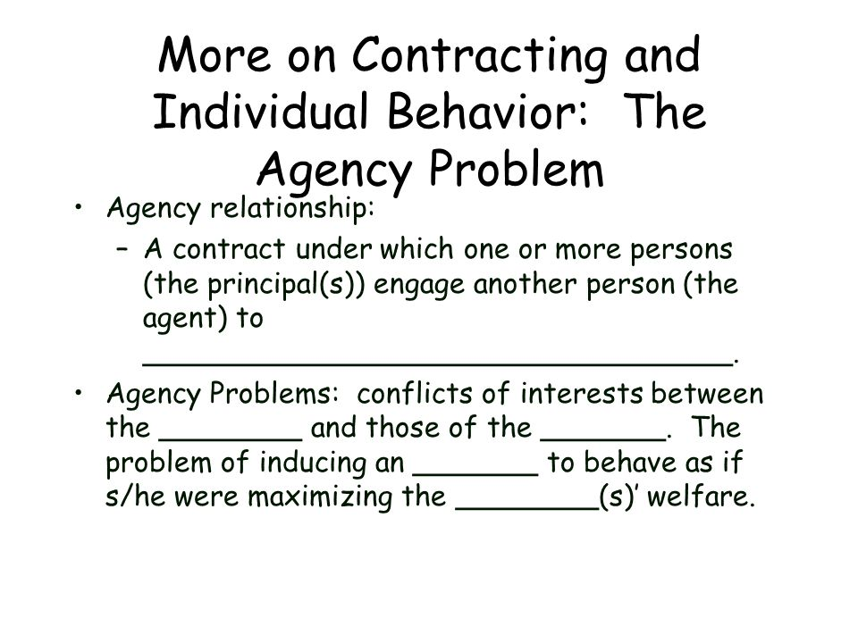 More on Contracting and Individual Behavior: The Agency Problem