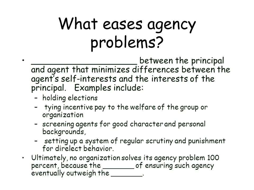 What eases agency problems
