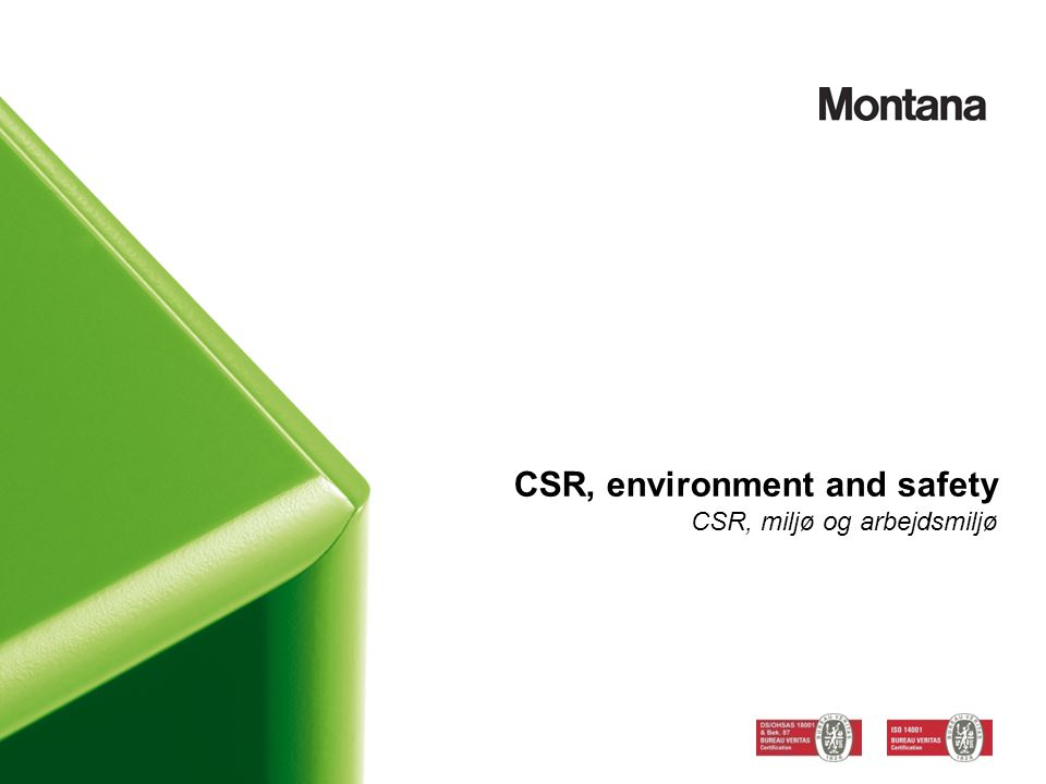 CSR, environment and safety CSR, miljø og arbejdsmiljø