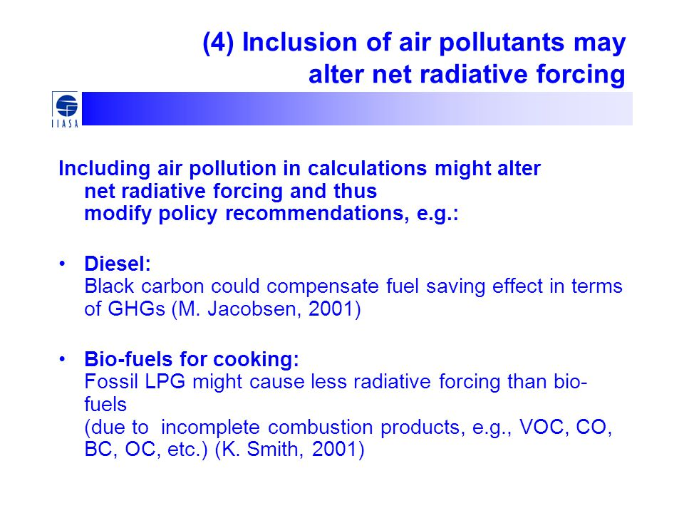 (4) Inclusion of air pollutants may alter net radiative forcing