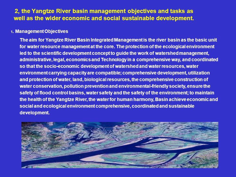 2, the Yangtze River basin management objectives and tasks as well as the wider economic and social sustainable development.
