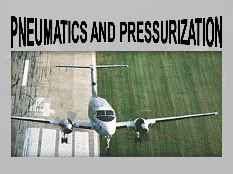 PNEUMATICS AND PRESSURIZATION