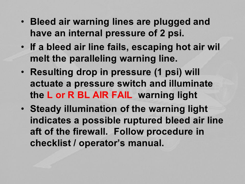 Bleed air warning lines are plugged and have an internal pressure of 2 psi.