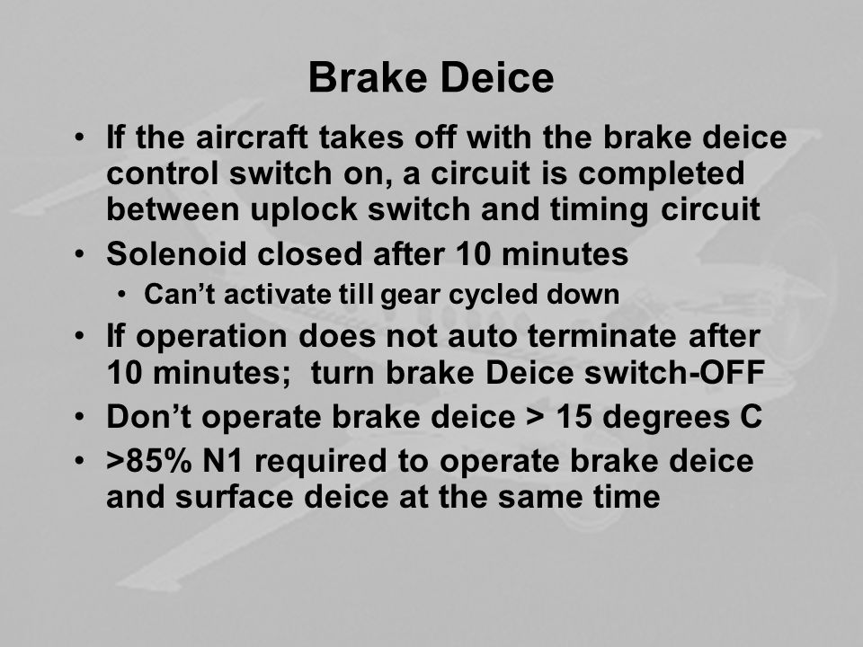 Brake Deice If the aircraft takes off with the brake deice control switch on, a circuit is completed between uplock switch and timing circuit.
