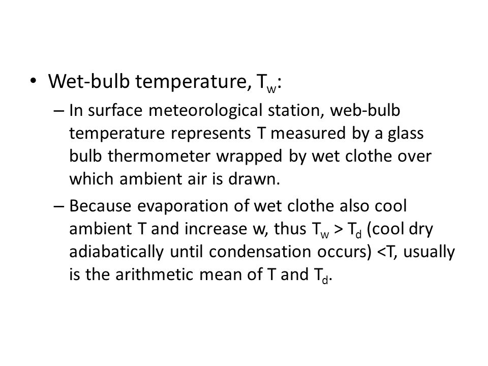 Wet-bulb temperature, Tw: